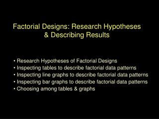 Factorial Designs: Research Hypotheses & Describing Results