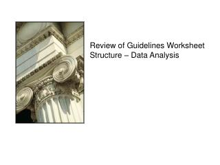 Review of Guidelines Worksheet Structure – Data Analysis