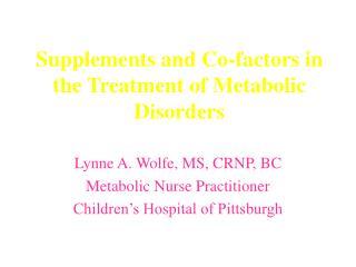 Supplements and Co-factors in the Treatment of Metabolic Disorders