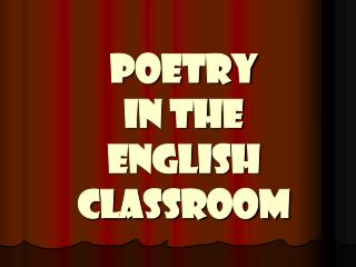 POETRY  IN THE  ENGLISH CLASSROOM
