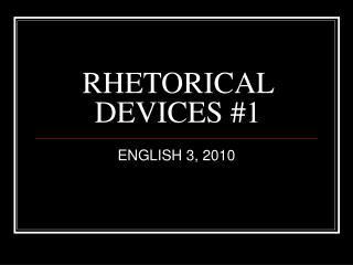 RHETORICAL DEVICES #1