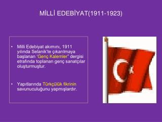 MİLLİ EDEBİYAT(1911-1923)