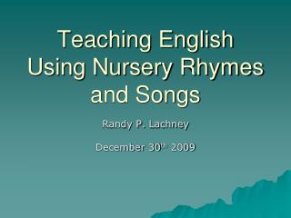 Teaching English Using Nursery Rhymes and Songs