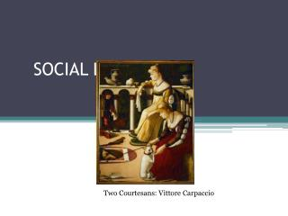 SOCIAL LIFE: VENICE
