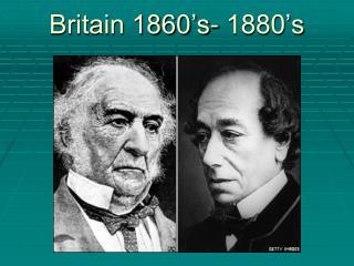 Britain 1860's- 1880's