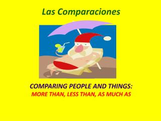 Comparing people and things: More than, less than, as much as