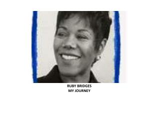 RUBY BRIDGES MY JOURNEY