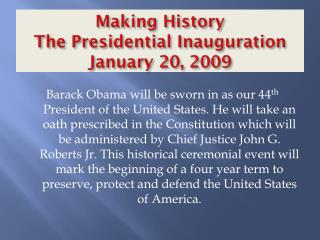 Making History The Presidential Inauguration January 20, 2009