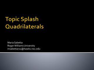 Topic Splash Quadrilaterals