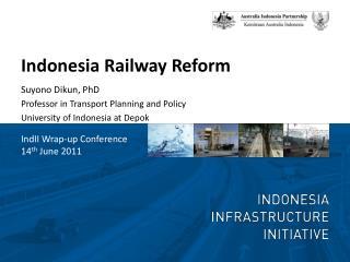 Indonesia Railway Reform