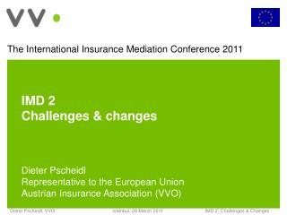 IMD 2   Challenges & changes Dieter Pscheidl