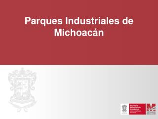 Parques Industriales de Michoac�n