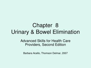 Chapter  8 Urinary & Bowel Elimination