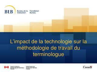 L'impact de la technologie sur la méthodologie de travail du terminologue