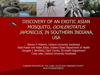 DISCOVERY OF AN EXOTIC ASIAN MOSQUITO, OCHLEROTATUS JAPONICUS, IN SOUTHERN INDIANA, USA