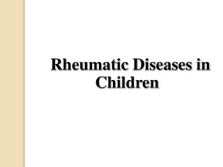 Rheumatic  Diseases in Children
