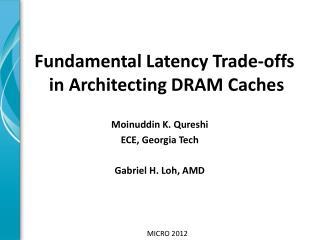 Moinuddin  K.  Qureshi ECE, Georgia Tech Gabriel H. Loh, AMD