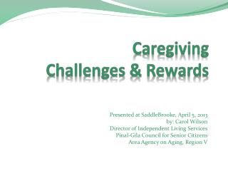 Caregiving Challenges & Rewards