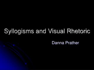 Syllogisms and Visual Rhetoric