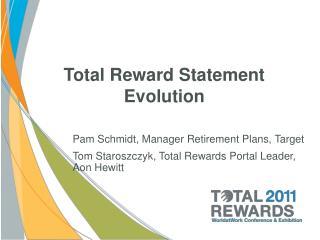 Total Reward Statement  Evolution