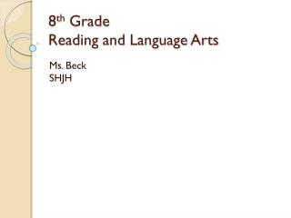 8 th Grade Reading  and Language Arts
