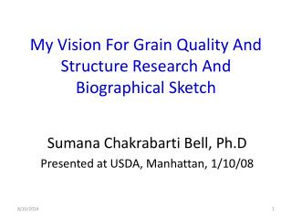 My Vision For Grain Quality And Structure Research And Biographical Sketch
