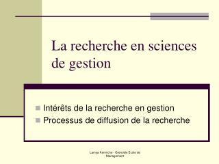 La recherche en sciences de gestion