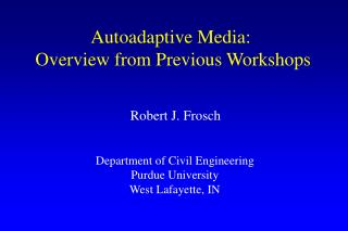 Autoadaptive Media:  Overview from Previous Workshops