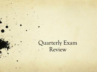 Quarterly Exam  Review