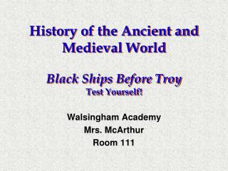 History of the Ancient and Medieval World Black Ships Before Troy Test Yourself!