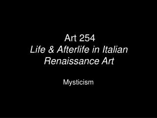 \ Art 254 Life & Afterlife in Italian Renaissance Art