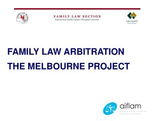 FAMILY LAW ARBITRATION THE MELBOURNE PROJECT