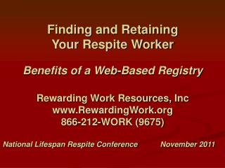 Finding and Retaining  Your Respite Worker  Benefits of a Web-Based Registry