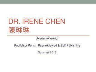 Dr. Irene Chen 陳琳琳