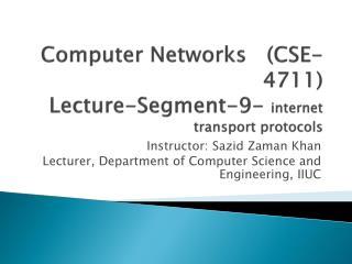 Computer Networks   (CSE-4711) Lecture-Segment-9-  internet transport protocols