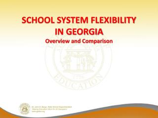 School System Flexibility  in Georgia Overview and Comparison