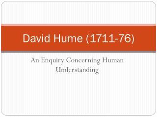 David Hume (1711-76)