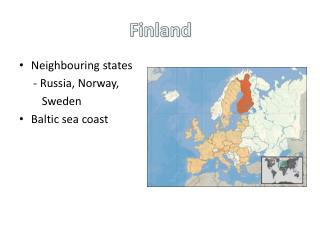 Neighbouring states      - Russia, Norway,         Sweden Baltic sea coast