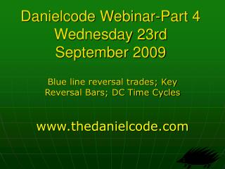 Danielcode Webinar-Part 4  Wednesday 23rd September 2009