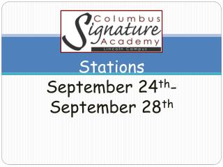 Stations  September 24 th -September 28 th