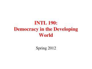 INTL 190: Democracy in the Developing World
