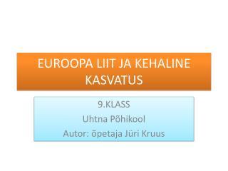 EUROOPA LIIT JA KEHALINE KASVATUS