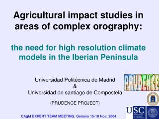 Universidad Politécnica de Madrid & Universidad de santiago de Compostela (PRUDENCE PROJECT)
