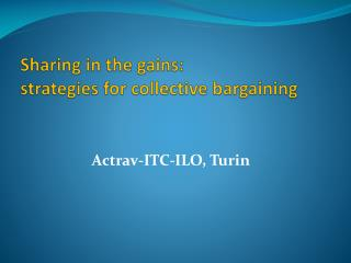 Sharing in the gains: strategies for collective bargaining