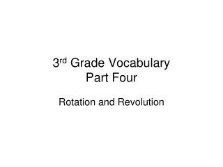 3 rd  Grade Vocabulary Part Four