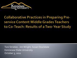 Toni Strieker,  Jim Wright, Susan Stockdale Kennesaw State University October 3, 2011