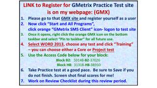 LINK to Register for  GMetrix  Practice Test site  is on my webpage: (GMX)