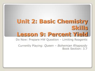 Unit 2: Basic Chemistry Skills Lesson 9: Percent Yield