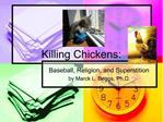 Killing Chickens: