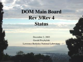 DOM Main Board Rev 3/Rev 4  Status